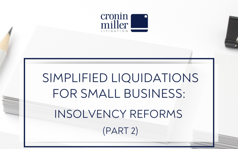 Simplified Liquidations for Small Business: Insolvency Reforms    (Part 2)