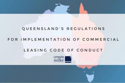 Queenslands Regulations for Implementation of Commercial Leasing Code of Conduct